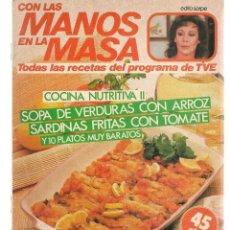 Libros de segunda mano: CON LAS MANOS EN LA MASA. Nº 78. COCINA NUTRITIVA II. SOPA DE VERDURA CON ARROZ. 20 NVBR 1985.(B/A57. Lote 237324730