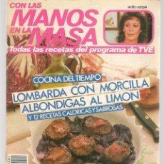 Libros de segunda mano: CON LAS MANOS EN LA MASA. Nº 81. COCINA DEL TIEMPO. LOMBARDA CON MORCILLA. 11 DCBRE. 1985.(B/A57. Lote 237325390