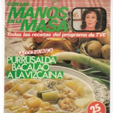 Libros de segunda mano: CON LAS MANOS EN LA MASA. Nº 4. LA COCINA VASCA: PURRUSALDA / BACALAO A LA VIZCAINA. 26/6/1984(B/A57. Lote 237325920