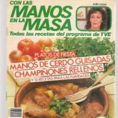 Libros de segunda mano: CON LAS MANOS EN LA MASA. Nº 82. PLATOS DE FIESTA: MANOS DE CERDO GUISADAS. 18 DCBRE 1985(B/A57. Lote 237326810