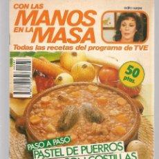 Libros de segunda mano: CON LAS MANOS EN LA MASA. Nº 87. PASO A PASO: PASTEL DE PUERROS. 22 ENERO 1986. (B/A57. Lote 237328375