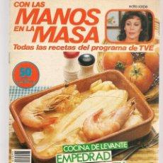 Libros de segunda mano: CON LAS MANOS EN LA MASA. Nº 95. COCINA DE LEVANTE: EMPEDRAD. 19 MARZO 1986. (B/A57. Lote 237329680
