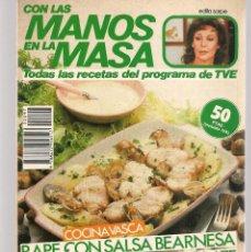Libros de segunda mano: CON LAS MANOS EN LA MASA. Nº 97. COCINA VASCA. RAPE CON SALVA BEARNESA. 2 ABRIL 1986. (B/A57. Lote 237330145