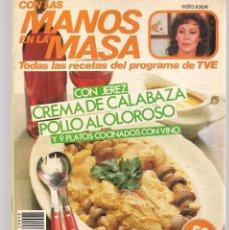 Libros de segunda mano: CON LAS MANOS EN LA MASA. Nº 98. CON JEREZ: CREMA DE CALABAZA. 9 ABRIL 1986. (B/A57. Lote 237330305