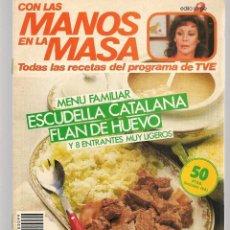 Libros de segunda mano: CON LAS MANOS EN LA MASA. Nº 99. MENÚ FAMILIAR: ESCUDELLA CATALANA. 16 ABRIL 1986. (B/A57. Lote 237330495
