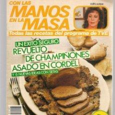Libros de segunda mano: CON LAS MANOS EN LA MASA. Nº 101. UN ÉXITO SEGURO. REVUELTO DE CHAMPIÑONES. 30 ABRIL 1986. (B/A57. Lote 237330685