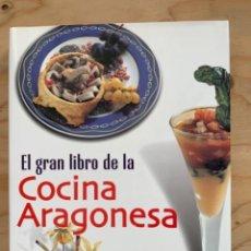 Libros de segunda mano: EL GRAN LIBRO DE LA COCINA ARAGONESA. Lote 239369625