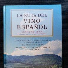 Libros de segunda mano: LA RUTA DEL VINO ESPAÑOL. LEANDRO IBAR.. VECCHI 2011.. Lote 239375015