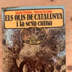 Libros de segunda mano: ELS OLIS DE CATALUNYA I LA SEVA CUINA, LIBRO DE COCINA. Lote 239375980