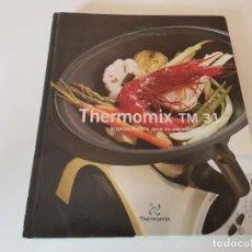 Libros de segunda mano: THERMOMIX TM 31 IMPRESCINDIBLE PARA SU COCINA VORWERK 2008. Lote 239621215