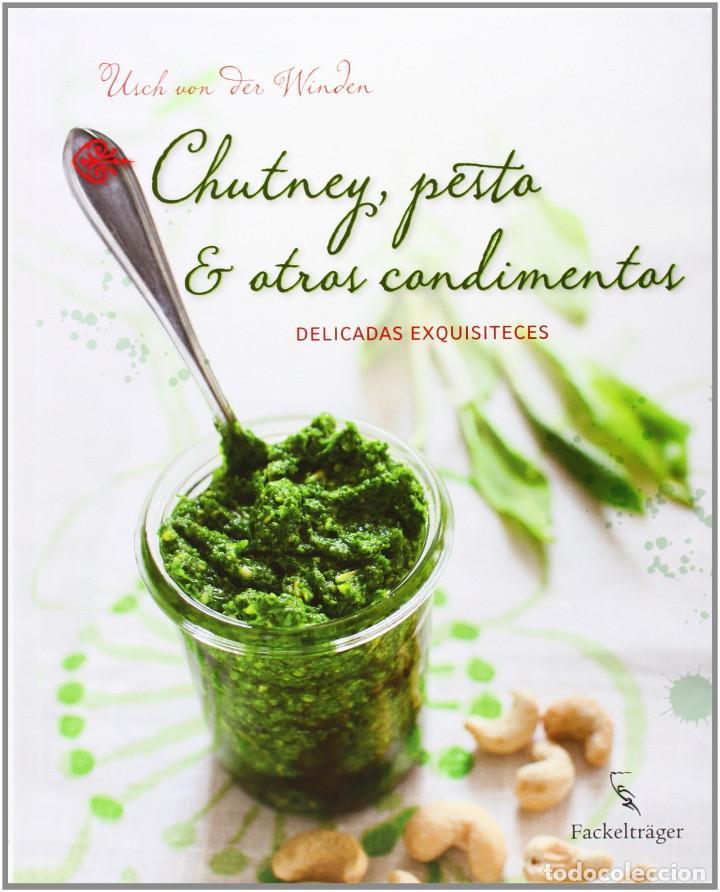 CHUTNEY, PESTO & OTROS CONDIMENTOS. DELICADAS EXQUISITECES. USCH VON DER WINDEN,. (Libros de Segunda Mano - Cocina y Gastronomía)