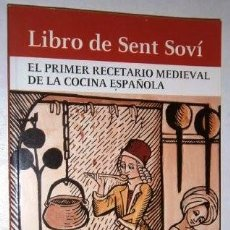 Libros de segunda mano: LIBRO DE SENT SOVÍ / EL PRIMER RECETARIO MEDIEVAL DE LA COCINA ESPAÑOLA / MC ED. EN BARCELONA 2008. Lote 240144315