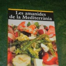 Livros em segunda mão: LES AMANIDES DE LA MEDITERRANIA - ELIANA THIBAULT I COMALADA - 2003. Lote 240239500