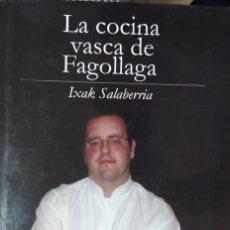Libros de segunda mano: LA COCINA VASCA DE FAGOLLAGA (SALABERRIA, IXAK). Lote 241305690