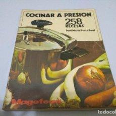 Libros de segunda mano: COCINAR A PRESION 258 RECETAS JOSE MARIA BUSCA ISUSI. Lote 241835545