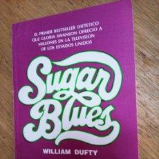 Libros de segunda mano: WILLIAM DUFTY: SUGAR BLUES (GEA, 1992). Lote 243850045