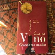 Libros de segunda mano: EL MUNDO DEL VINO CONTADO CON SENCILLEZ. CRISTINA ALCALÁ. PASTA DURA. Lote 243853140