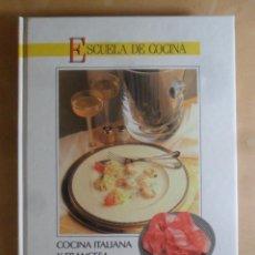 Libros de segunda mano: ESCUELA DE COCINA - COCINA ITALIANA Y FRANCESA - CLUB INTERNACIONAL DEL LIBRO - 1991. Lote 243869760