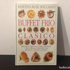 Libros de segunda mano: MARTHA ROSE SHULMAN - BUFFET FRÍO CLÁSICO. NUEVO PLASTIFICADO. Lote 243873000