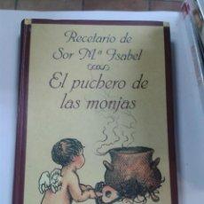 Libros de segunda mano: EL PUCHERO DE LAS MONJAS. RECETARIO DE SOR MARIA ISABEL. Lote 243897900