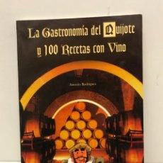 Libros de segunda mano: LA GASTRONOMÍA DEL QUIJOTE Y 100 RECETAS CON VINO-ANTONIO RODRÍGUEZ-1ª. EDC.- ACEPA-2005. Lote 244443545
