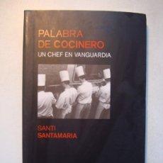 Libros de segunda mano: PALABRA DE COCINERO. UN CHEF EN VANGUARDIA - SANTI SANTAMARÍA. AIBANA. CAN FABES. SANT CELONI 2005. Lote 244453540