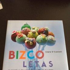 Libros de segunda mano: BIZCOLETAS. 25 RECETAS DE MINIBIZCOCHOS EN PALITOS. CLARE O'CONNELL. Lote 244532145