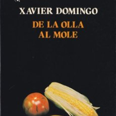 Libros de segunda mano: DE LA OLLA AL MOLE / XAVIER DOMINGO * GASTRONOMÍA *. Lote 244767035