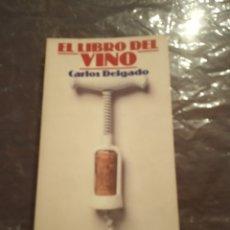 Libros de segunda mano: EL LIBRO DEL VINO CARLOS DELGADO. Lote 244773195