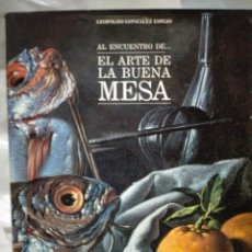 Libros de segunda mano: LEOPOLDO GONZÁLEZ ESPEJO.(AL ENCUENTRO DE)EL ARTE DE LA BUENA MESA ME EL MANGLAR. Lote 245310415