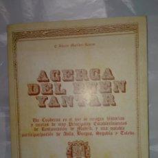 Libros de segunda mano: ALBERTO MARTÍNEZ. ACERCA DEL BUEN YANTAR.(CON RECETAS DE AFAMADOS ESTABLECIMIENTOS DE RESTAURACION).. Lote 245312635