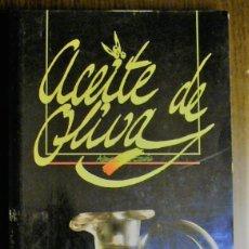 Libros de segunda mano: ACEITE DE OLIVA. Lote 245994185