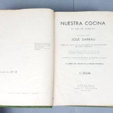 Libros de segunda mano: NUESTRA COCINA. JOSE SARRAU. TERCERA EDICIÓN. 1950. Lote 247655510