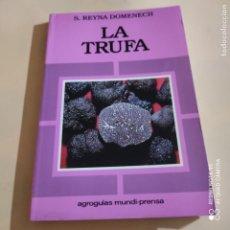 Libros de segunda mano: LA TRUFA. S. REYNA DOMENECH. AGROGUIAS MUNDI-PRENSA. 1992. PAG. 120. Lote 248608535