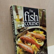 Libros de segunda mano: THE FISH COURSE - LIBRO GASTRONOMÍA COCINA - CURSO DE PESCADOS - EN INGLES. Lote 248815845