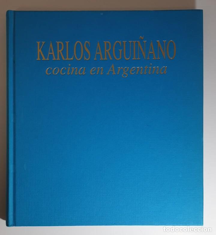 LIBRO KARLOS ARGUIÑANO COCINA EN ARGENTINA - 1ª EDICION 1997 (Libros de Segunda Mano - Cocina y Gastronomía)