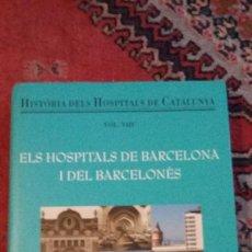 Libros de segunda mano: ELS HOSPITALS DE BARCELONA I DEL BARCELONÉS VOL. VIII - DR. JACINT REVENTÓS I CONTI - ED. VIENA 2003. Lote 251581970