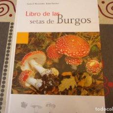 Libros de segunda mano: LIBRO DE LAS SETAS DE BURGOS. Lote 253256330
