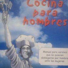 Libros de segunda mano: COCINA PARA HOMBRES - LUIS LUQUE LUCAS - ED. BRAND - 2000 - ILUSTRACIONES JOSE G. PEÑA. Lote 253575150