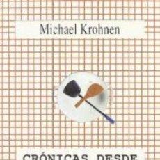 Libros de segunda mano: CRÓNICAS DESDE LA COCINA MICHAEL KROHNEN. Lote 253960540