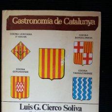 Libros de segunda mano: GASTRONOMIA DE CATALUNYA. LUIS G. CIERCO SOLIVA. 1982.. Lote 253994310