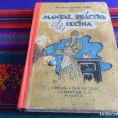 Libros de segunda mano: MANUAL PRÁCTICO DE COCINA DE Mª LUISA ALONSO DURO. LIBRERÍA Y CASA EDITORIAL HERNANDO 2ª ED 1948.. Lote 254209690