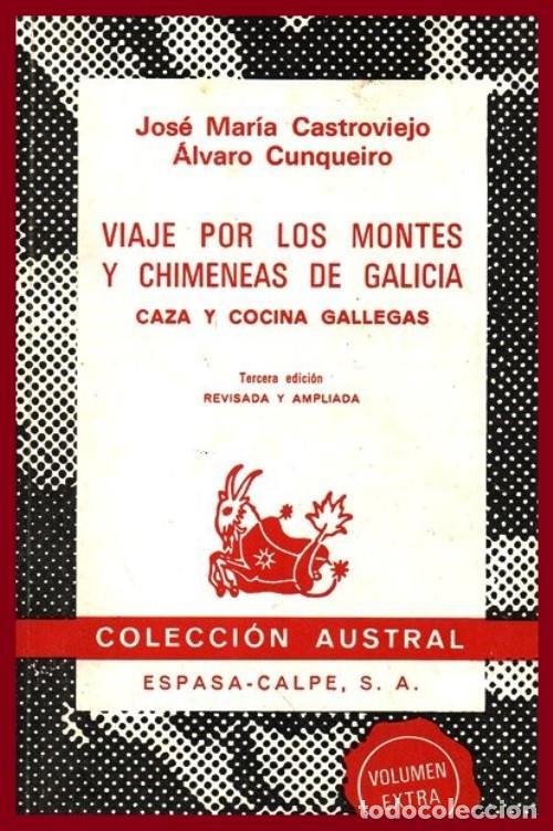 N551 - VIAJE POR LOS MONTES Y CHIMENEAS DE GALICIA. CAZA. COCINA. CASTROVIEJO. ALVARO CUNQUEIRO. (Libros de Segunda Mano - Cocina y Gastronomía)