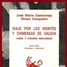 Libros de segunda mano: N551 - VIAJE POR LOS MONTES Y CHIMENEAS DE GALICIA. CAZA. COCINA. CASTROVIEJO. ALVARO CUNQUEIRO.. Lote 254438200