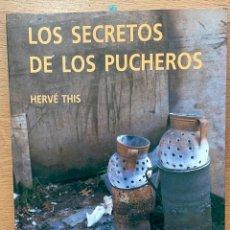 Libros de segunda mano: LOS SECRETOS DE LOS PUCHEROS, HERVE THIS. Lote 254909015