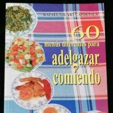 Libros de segunda mano: 60 MENÚS DIFERENTES PARA ADELGAZAR COMIENDO POR RAFAEL GILART CAPDEVILA · 1ª EDICIÓN: JULIO, 1997. Lote 254942950