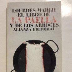 Libros de segunda mano: EL LIBRO DE LA PAELLA Y DE LOS ARROCES LOURDES MARCH ALIANZA EDITORIAL. Lote 256087875