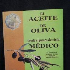 Libros de segunda mano: EL ACEITE DE OLIVA DESDE EL PUNTO DE VISTA MÉDICO - MORROS SARDÁ - ARTETA - MARTÍNEZ DÍAZ. Lote 257339000