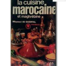 Libros de segunda mano: LA CUISINE MAROCAINE ET MAGHRÉBINE. ALI GUERTAL, MHAMED. Lote 257611390