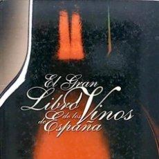 Libros de segunda mano: EL GRAN LIBRO DE LOS VINOS DE ESPAÑA. Lote 257617395